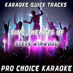 Karaoke Quick Tracks - Sing the Hits of Steve Winwood (Karaoke Version) (Originally Performed By Steve Winwood)