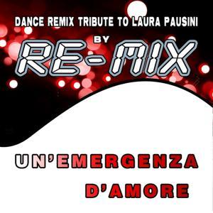 Un'emergenza d'amore: Dance Remix Tribute to Laura Pausini