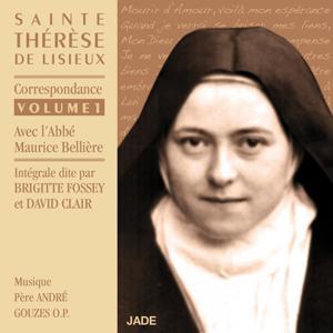 Sainte Thérèse de Lisieux : Correspondance avec l'Abbé Maurice Bellière (Correspondance Volume 1)