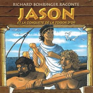 Jason et la Conquête de la Toison d'Or (Richard Bohringer raconte - La Mythologie)