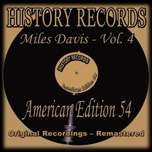 History Records - American Edition 54 - Miles Davis, Vol. 4 (Original Recordings - Remastered)