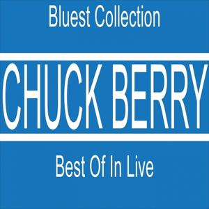 Best of Chuck Berry in Live (Bluest Collection)