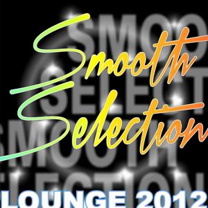 Smooth Selection: Lounge 2012