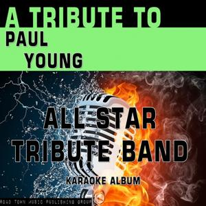 A Tribute to Paul Young (Karaoke Version)