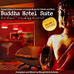 Buddha Hotel Suite - Finest Chillout Grooves & Lounge Music for Hotels and Bars (incl. 2 DJ Mixes by Marga Sol & DJ Zelonka)