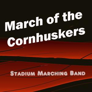 March of the Cornhuskers (University of Nebraska Cornhuskers Fight Song)