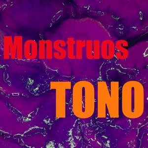Tono Monstruos