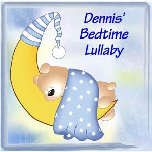 Dennis' Bedtime Lullaby