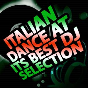 Italian Dance At Its Best DJ Selection
