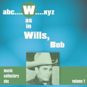 W As in Wills, Bob, Vol. 1