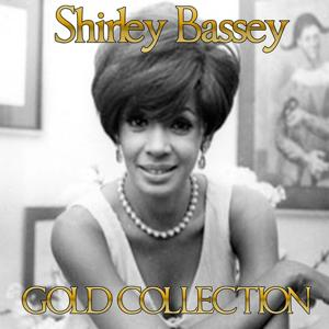 Shirley Bassey (Gold Collection)