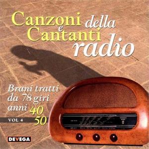Canzoni e cantanti della radio, vol. 3 (Brani tratti da 78 giri anni 40 50: Cantanti italiani anni 40 e 50)