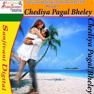 Chediya Pagal Bheley
