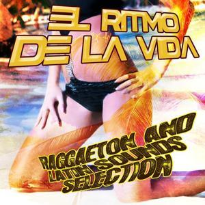 El Ritmo de la Vida Reggaeton And Latin Sounds Selection