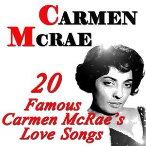 20 Famous Carmen McRae Love Songs (Original Recordings Digitally Remastered)
