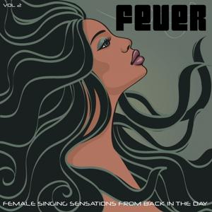 Fever, Vol. 2 (Female Singing Sensations from Back in the Day)