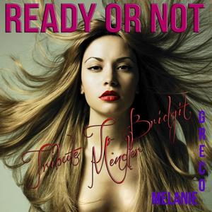Ready or Not (Tribute to Bridgit Mendler)