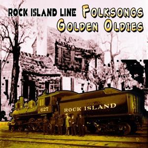 Folksongs Golden Oldies (Rock Island Line)