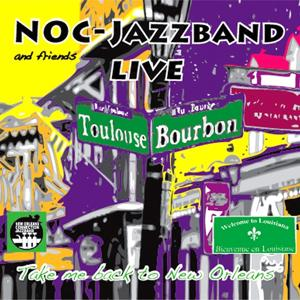 Take Me Back to New Orleans (20 Years Noc-Jazzband Live)