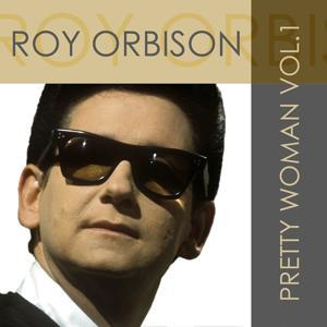 Roy Orbison: Pretty Woman, Vol. 1