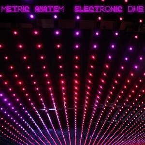 Metric System - Electronic Dub