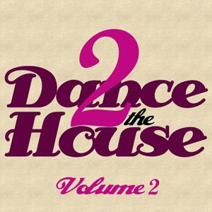 Dance 2 The House, Vol. 2