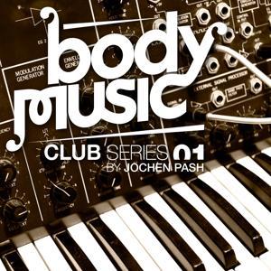 Body Music - Club Series 01 By Jochen Pash