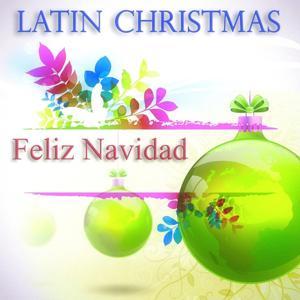 Latin Christmas (Feliz Navidad - 40 Original Christmas Songs Digitally Remastered)
