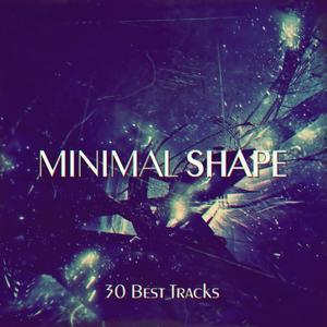 Minimal Shape (30 Best Tracks)