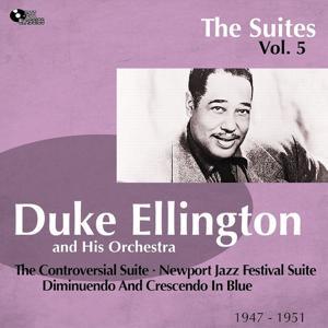The Controversial Suite - Newport Jazz Festival Suite - Diminuendo and Crescendo in Blue (The Suites, Vol. 5)