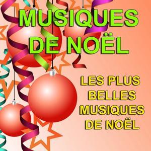 Musiques de Noël (Les plus belles musiques de Noël)