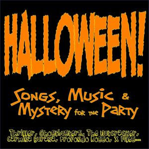 Halloween! Songs, Music & Mystery for the Party (Thriller, Ghostbusters, the Nutcracker, Carmina Burana, Profondo Rosso, X Files...)