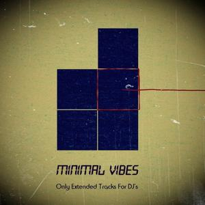Minimal Vibes (Only Extended Tracks For DJ's)