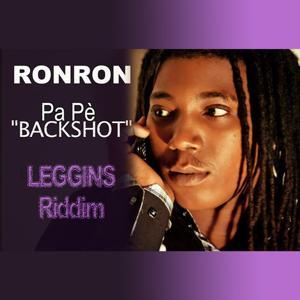 Pa pè backshot (Leggins Riddim)