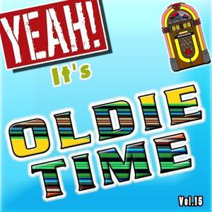 Yeah! It's Oldie Time, Vol. 15