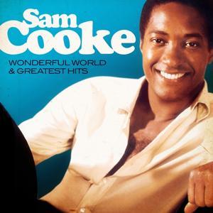 Sam Cooke - Wonderful World and Greatest Hits (Remastered)