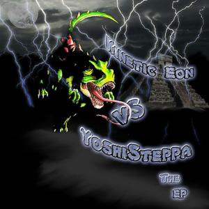 Kinetic Eon vs. YoshiSteppa EP