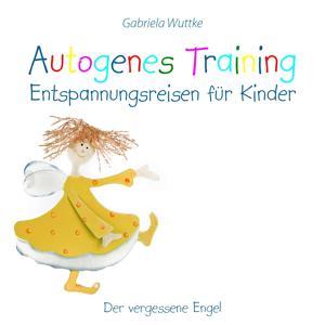 Autogenes Training - Entspannungsreisen für Kinder (Der vergessene Engel)