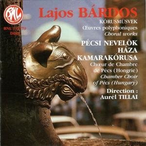 Lajos Bárdos: Œuvres polyphoniques