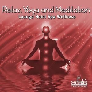Relax, Yoga and Meditation, Vol. 2 (Lounge Hotel Spa Wellness)