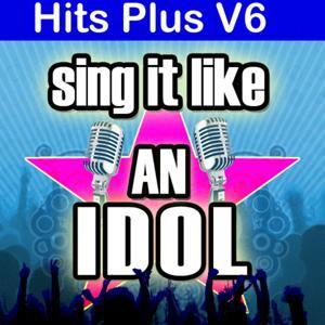 Sing It Like an Idol: Hits Plus V6