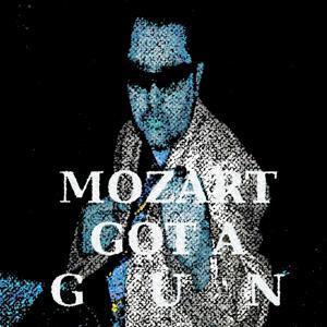 Mozart Got a Gun (International Version 2013)