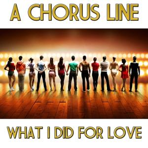 What I Did for Love (From Musical ''A Chorus Line'')