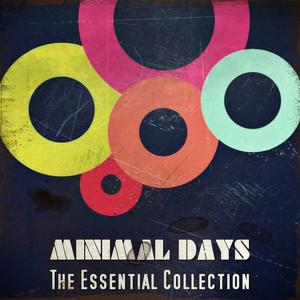 Minimal Days (The Essential Collection)