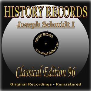 History Records - Classical Edition 96 - Joseph Schmidt I (Original Recordings - Remastered)