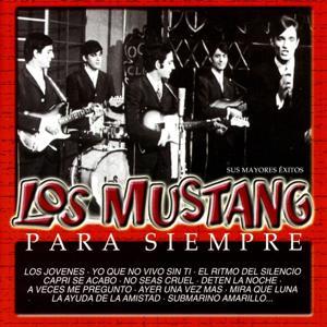 Los Mustang: Para Siempre (Sus Mayores Exitos)