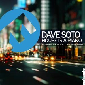 House Is a Piano (Includes Additional Mixes By Dave Soto and Damce)