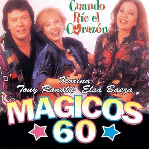 Magicos 60: Cuando Rie el Corazon