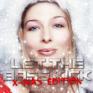 Let the Bass Kick - X-Mas Edition