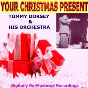 Your Christmas Present - Tommy Dorsey & His Orchestra